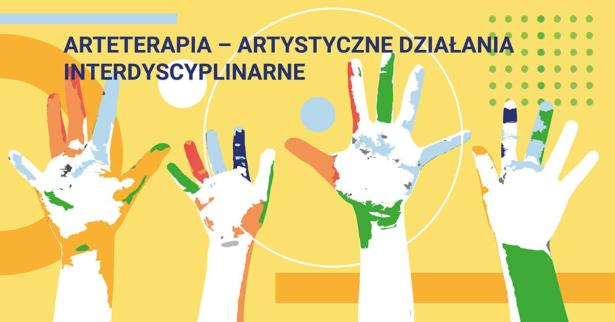 Studia podyplomowe Arteterapia - artystyczne działania interdyscyplinarne