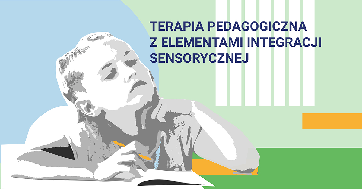 Studia podyplomowe Terapia pedagogiczna z elementami integracji sensorycznej