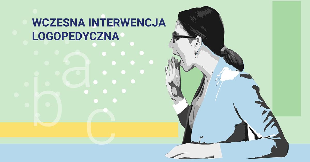 Studia podyplomowe Wczesna interwencja logopedyczna