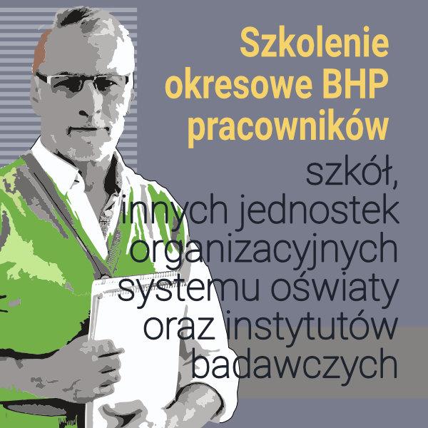 Okresowe szkolenia BHP dla pracowników szkół i systemu Oświaty